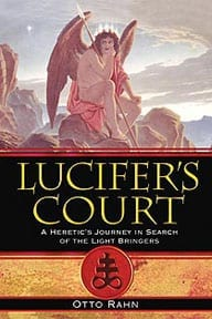 Lucifer's Court by Otto Rahn