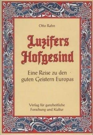 Luzifers Hofgesind. Eine Reise zu den guten Geistern Europas