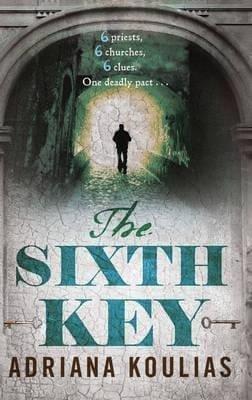 The Sixth Key by Adriana Koulias