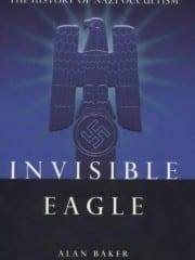 Invisible Eagle And NS Occult History by Alan Baker