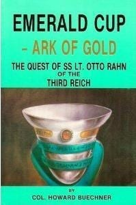 Emerald Cup - Ark of Gold: The Quest of SS Otto Rahn of The Third Reich by Howar